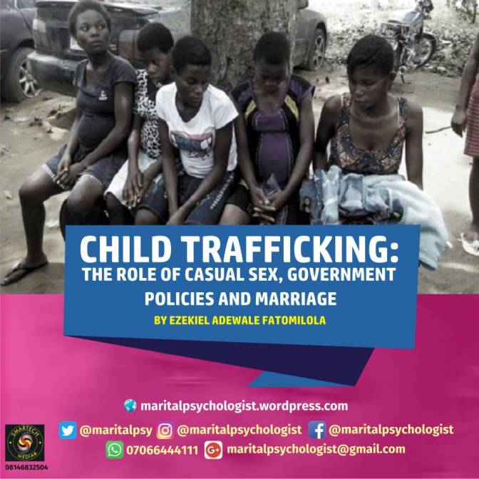 Child trafficking: The role of casual sex, government policies and Marriage by Ezekiel Adewale Fatomilola
